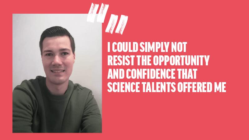 """""""Door de positieve ervaring tijdens mijn onboardingsproces, kriebelde het om aan de slag te gaan als consultant bij Science Talents"""""""